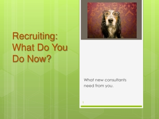 Recruiting:  What Do You  Do Now?