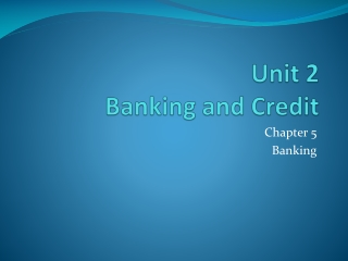 Unit 2 Banking and Credit