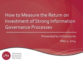 How to Measure the Return on Investment of Strong Information  Governance Processes