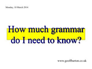 How much grammar do I need to know?