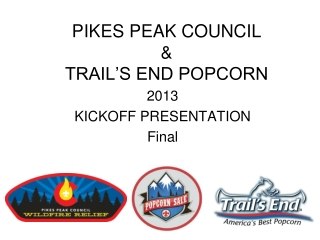 PIKES PEAK COUNCIL & TRAIL'S END POPCORN