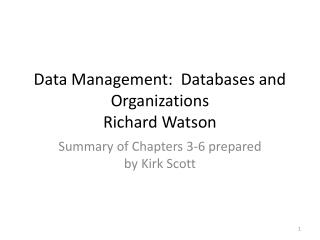 Data Management:  Databases and Organizations Richard Watson