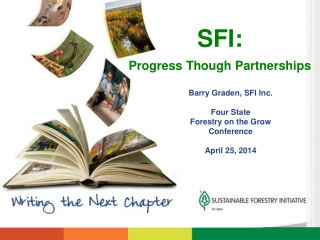 Barry Graden, SFI Inc. Four State  Forestry on the Grow Conference April 25, 2014