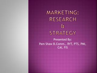 Marketing: Research  &  Strategy
