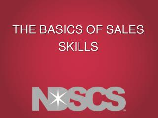 THE BASICS OF SALES SKILLS
