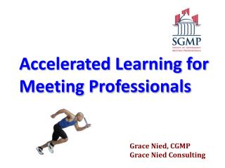Accelerated Learning for  Meeting Professionals