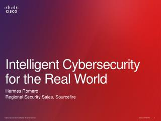 Intelligent  Cybersecurity for the Real World