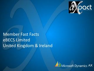 Member Fast Facts eBECS Limited United Kingdom & Ireland