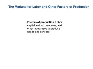 The Markets for Labor and Other Factors of Production