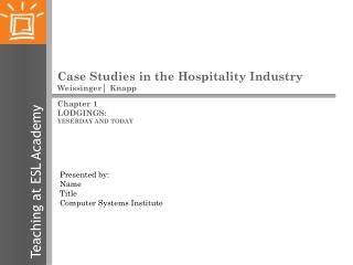 Case Studies in the Hospitality Industry Weissinger │ Knapp