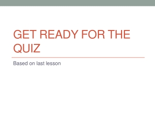 Get ready for the quiz