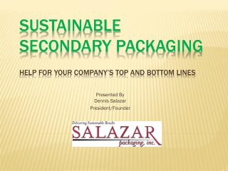 Sustainable Secondary Packaging  Help for your company's top and bottom lines