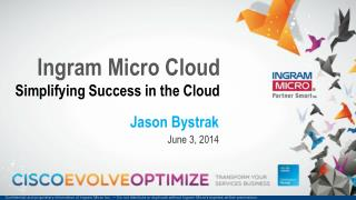 Ingram Micro Cloud Simplifying Success in the Cloud