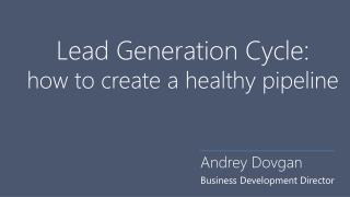 Lead Generation Cycle:  how to create a healthy pipeline