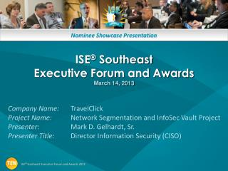 ISE ®  Southeast Executive Forum and Awards March 14, 2013