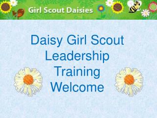 Daisy Girl Scout Leadership Training Welcome