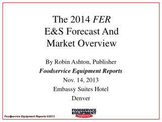 The 2014  FER E&S Forecast And Market Overview