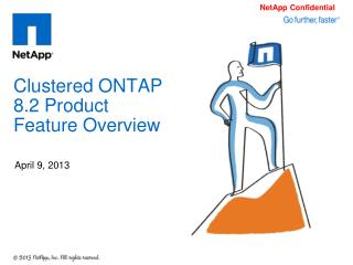 Clustered ONTAP 8.2 Product Feature Overview