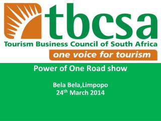 Power of One Road show Bela Bela,Limpopo 24 th  March 2014