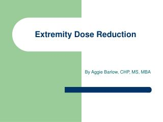 Extremity Dose Reduction