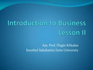 Introduction t o  Business Lesson  II