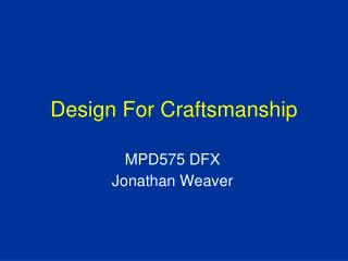 Design For Craftsmanship