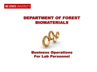 DEPARTMENT OF FOREST BIOMATERIALS Business Operations For Lab Personnel