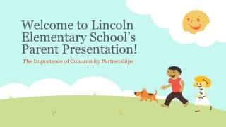 Welcome to Lincoln Elementary School's Parent Presentation!