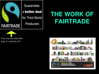 THE WORK OF FAIRTRADE
