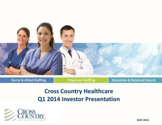 Cross Country  Healthcare Q1 2014 Investor Presentation