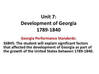 Unit  7 :  Development of Georgia 1789-1840