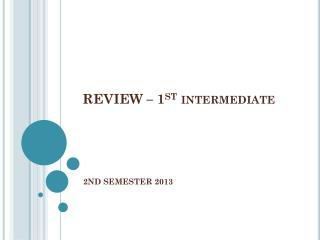 REVIEW – 1 st  intermediate