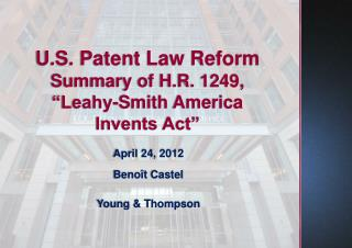 "U.S. Patent Law Reform Summary of H.R. 1249, ""Leahy-Smith America  Invents Act"""