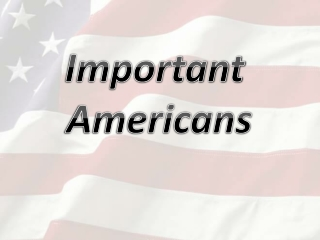 Important  Americans
