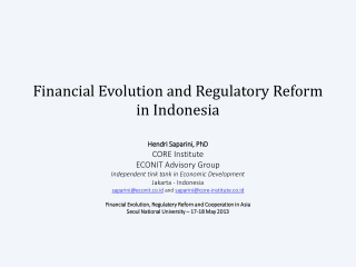 F inancial  E volution and  R egulatory  R eform  in  Indonesia