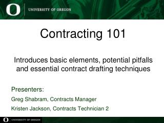 Contracting 101 Introduces basic elements, potential pitfalls and essential contract drafting techniques