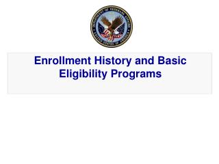 Enrollment History and Basic Eligibility Programs