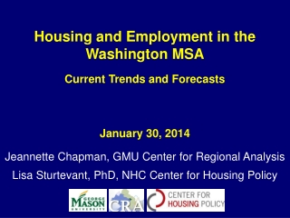 Housing and Employment in the Washington MSA Current Trends and Forecasts January 30, 2014