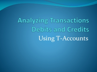 Analyzing Transactions Debits and Credits