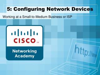5: Configuring Network Devices