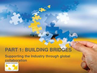 PART 1: BUILDING BRIDGES