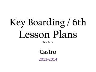 Key Boarding / 6th Lesson Plans Teachers:
