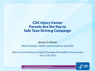 CDC Injury Center Parents Are the Key to Safe Teen Driving Campaign