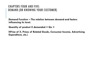Chapters Four and Five:  Demand (or Knowing Your Customer)