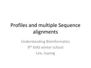 profiles and multiple sequence alignments