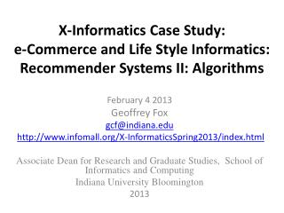 X-Informatics Case Study: e-Commerce and Life Style Informatics:  Recommender Systems II: Algorithms
