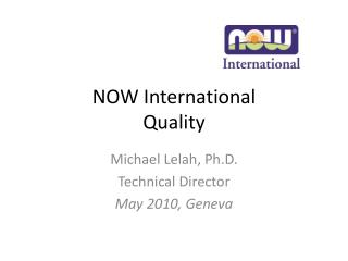NOW International Quality