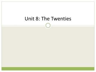 Unit 8: The Twenties