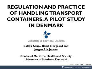 REGULATION AND PRACTICE OF HANDLING TRANSPORT CONTAINERS:  A PILOT STUDY  IN DENMARK