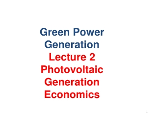 Green Power Generation Lecture  2                                                                           Photovoltaic